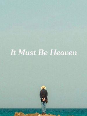 Должно быть, это рай / It Must Be Heaven