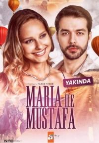 Cмотреть Мария и Мустафа онлайн на Хдрезка качестве 720p