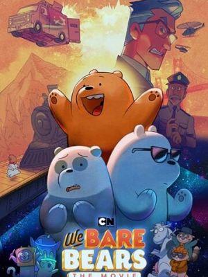 Вся правда о медведях: Фильм / We Bare Bears: The Movie
