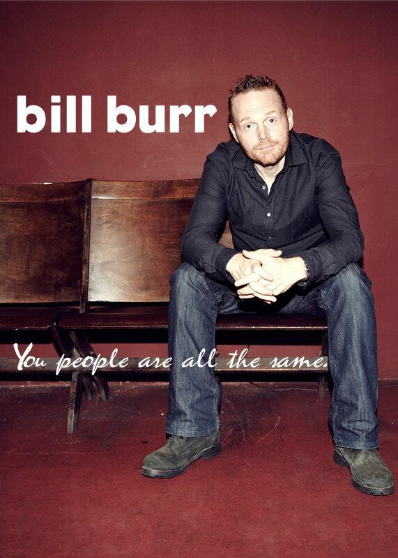 Билл Бёрр: Все вы, люди, одинаковые