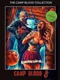 Кровавый лагерь 8: Откровения
