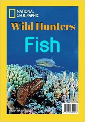 Дикие охотники. Рыбы