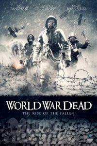 Мировая война мертвецов: Восстание павших / World War Dead: Rise of the Fallen (2015)