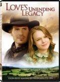 Бесконечное наследство любви / Love's Unending Legacy (2007)