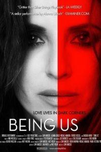 Близкие люди / Being Us (2013)