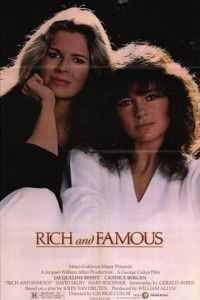Богатые и знаменитые / Rich and Famous (1981)