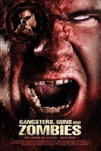 Братва, пушки и зомби / Gangsters, Guns & Zombies (2012)