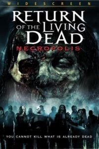 Возвращение живых мертвецов 4: Некрополис / Return of the Living Dead: Necropolis (2005)