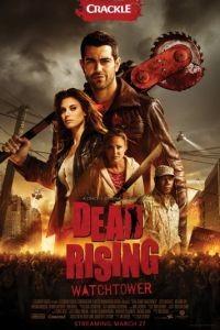 Восставшие мертвецы / Dead Rising: Watchtower (2015)