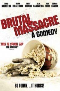 Зверская резня / Brutal Massacre: A Comedy (2007)