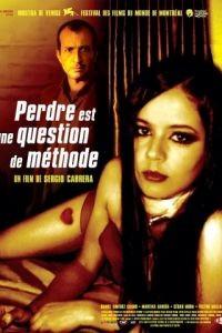 Искусство терять / Perder es cuestin de mtodo (2004)