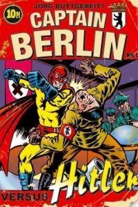 Капитан Берлин против Гитлера / Captain Berlin versus Hitler (2009)