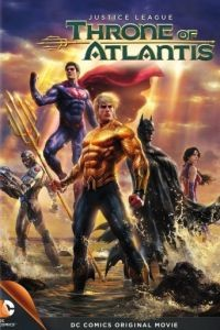 Лига Справедливости: Трон Атлантиды / Justice League: Throne of Atlantis (2015)