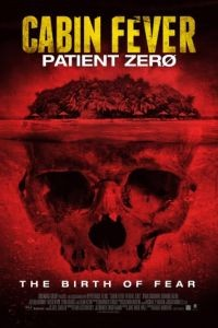Лихорадка: Пациент Зеро / Cabin Fever: Patient Zero (2013)