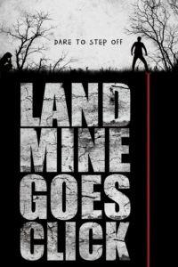 Мина начинает тикать / Landmine Goes Click (2015)