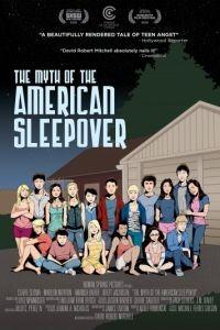Миф об американской вечеринке / The Myth of the American Sleepover (2010)