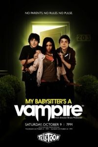 Моя няня – вампир / My Babysitter's a Vampire (2010)
