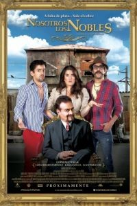 Мы – дворяне / Nosotros los Nobles (2013)
