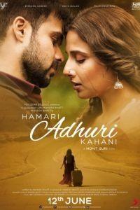 Наша неполная история / Hamari Adhuri Kahaani (2015)