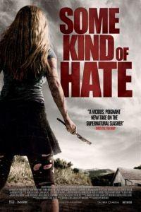 Что-то наподобие ненависти / Some Kind of Hate (2015)