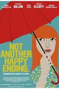 Не просто счастливый конец / Not Another Happy Ending (2013)
