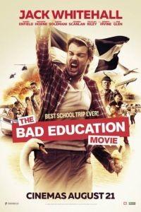 Непутёвая учеба / The Bad Education Movie (2015)