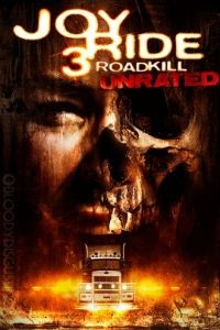 Ничего себе поездочка 3 / Joy Ride 3: Road Kill (2014)