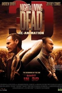 Ночь живых мертвецов: Начало / Night of the Living Dead 3D: Re-Animation (2011)