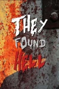 Они нашли Ад / They Found Hell (2015)