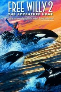 Освободите Вилли 2: Новое приключение / Free Willy 2: The Adventure Home (1995)