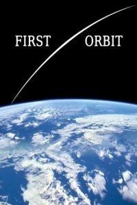 Первая орбита / First Orbit (2011)