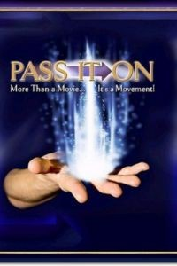 Передай дальше / Pass It On (2007)