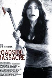 Резня у дороги / Roadside Massacre (2011)