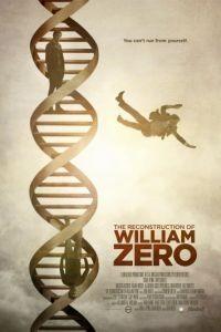 Реконструкция Уильяма Зеро / The Reconstruction of William Zero (2014)