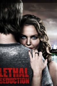 Смертельное искушение / Lethal Seduction (2015)