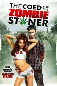 Студентка и зомбяк-укурыш / The Coed and the Zombie Stoner (2014)