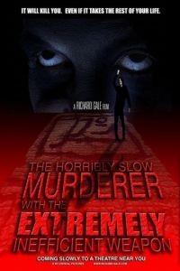 Ужасно медленный убийца с крайне неэффективным оружием / The Horribly Slow Murderer with the Extremely Inefficient Weapon (2008)