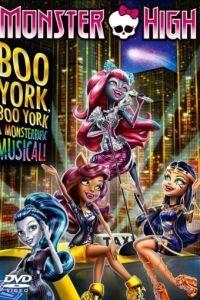 Школа монстров: Бу-Йорк, Бу-Йорк / Monster High: Boo York, Boo York (2015)