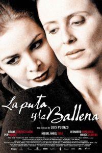 Шлюха и Кит / La puta y la ballena (2004)
