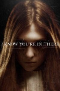 Я знаю, ты там / I Know You're in There (2016)