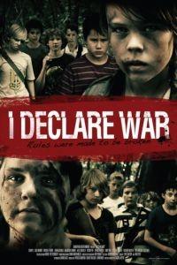 Я объявляю войну / I Declare War (2012)