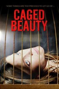 Красавица в клетке / Caged Beauty (2016)