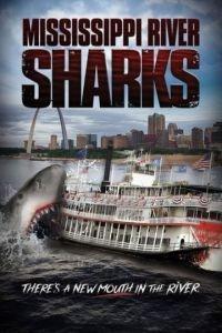 Акулы в Миссисипи / Mississippi River Sharks (2017)