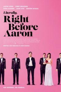 Буквально перед Аароном / Literally, Right Before Aaron (2017)