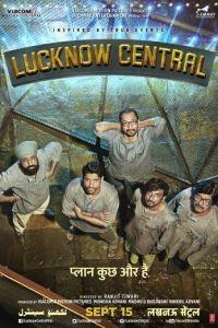 Тюрьма «Лакхнау Централ» / Lucknow Central (2017)