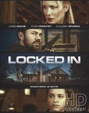 Взаперти / Locked in (2017)