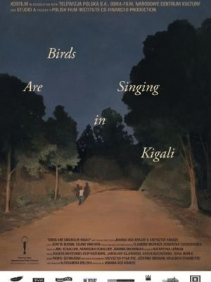Птицы поют в Кигали / Ptaki spiewaja w Kigali (2017)