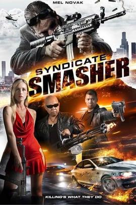 Гроза синдикатов / Syndicate Smasher (2017)
