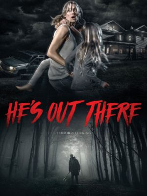 Он там / He's Out There (2018)