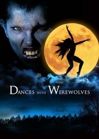 Танцы с оборотнями / Dances with Werewolves (2016)